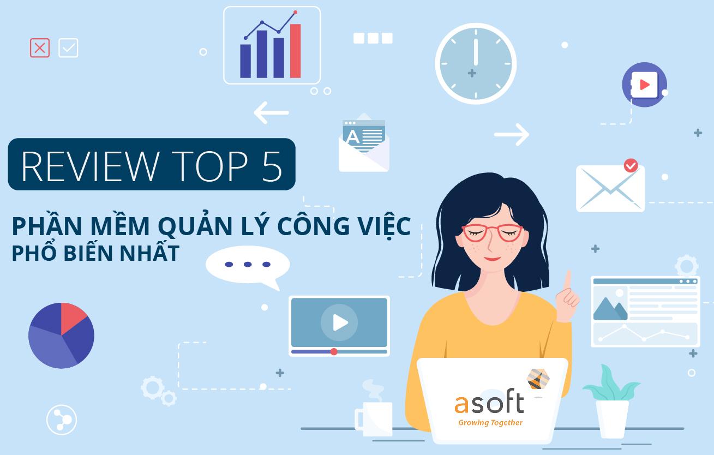 Review 5 phần mềm quản lý công việc miễn phí và phổ biến nhất hiện nay